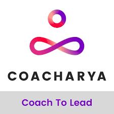 Coacharya Coach To Lead Podcast