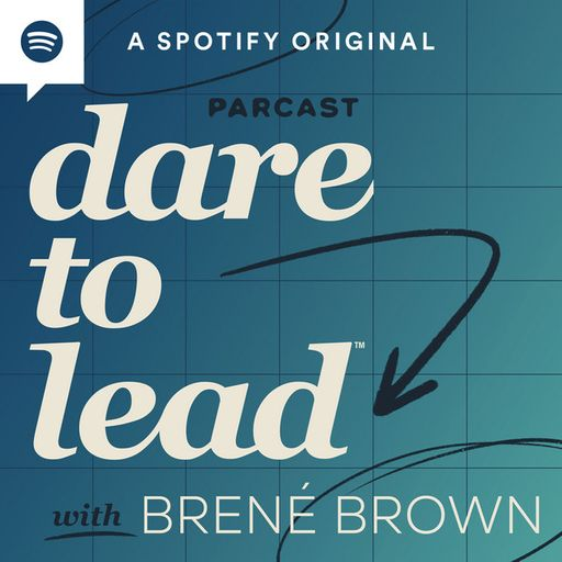 Dare To Lead Podcast Brene Brown