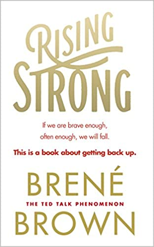 Rising Strong - Brene Brown